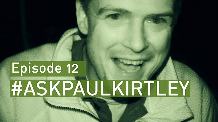 #askpaulkirtley_episode_12_700