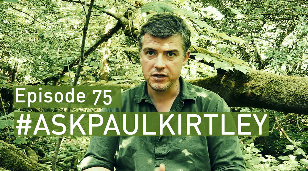 Ask Paul Kirtley Episode 75