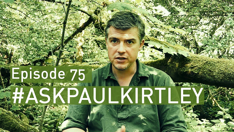 Ask Paul Kirtley Episode 75