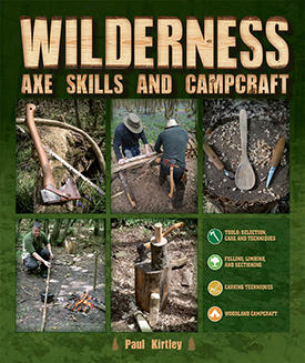 Cover of Paul Kirtley's Wilderness Axe Skills Book